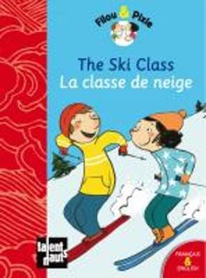 Filou & Pixie: The Ski Class/LA Classe De Neige (Hardback)