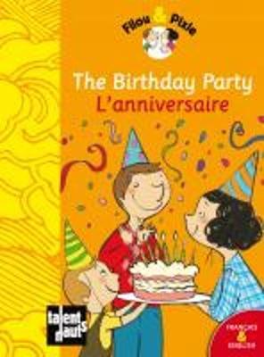 Filou & Pixie: The Birthday Party/L'Anniversaire (Hardback)