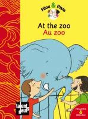 Filou & Pixie: At the Zoo/Au Zoo (Hardback)