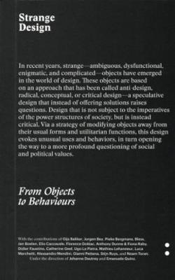 Strange Design - from Objects to Behaviours (Paperback)