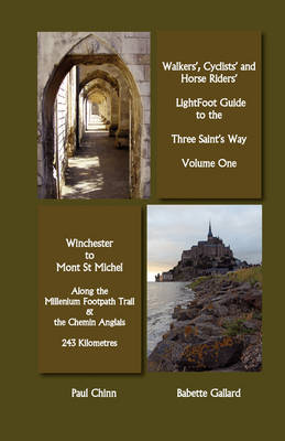 Lightfoot Guide to the Three Saints Way - Winchester to Mont Saint Michel (Paperback)