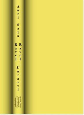 Anri Sala - Ravel Ravel Unravel (Hardback)