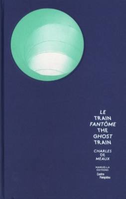 Charles de Meaux - the Ghost Train (Hardback)