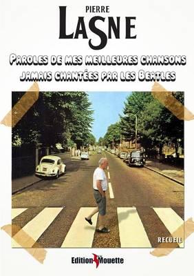 Paroles de Mes Meilleures Chansons Jamais Chantees Par Les Beatles (Paperback)