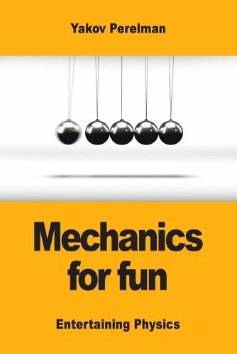 Mechanics for fun (Paperback)