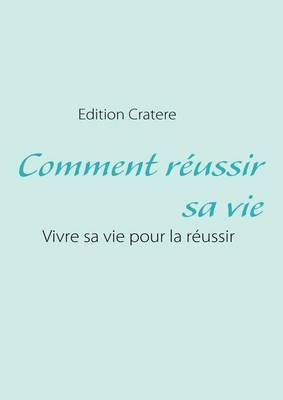 Comment R Ussir Sa Vie (Paperback)