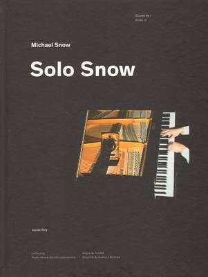 Michael Snow - Solo Snow (Hardback)