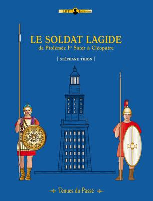 Le Soldat Lagide - Tenues du Passe (Paperback)