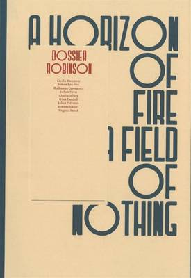 Dossier Robinson - a Horizon of Fire a Field of Nothing (Paperback)
