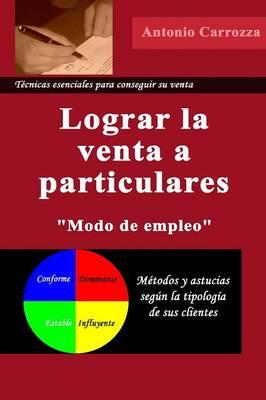 Lograr La Venta a Particulares (Paperback)