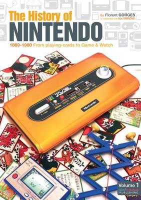 The History of Nintendo 1889-1980: v. 1 (Paperback)