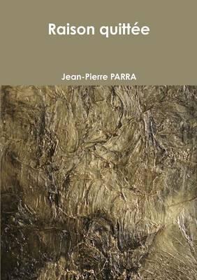 Raison Quittee (Paperback)