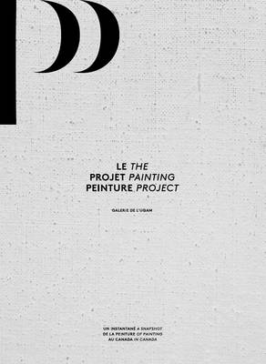 The Painting Project: A Snapshot of Painting in Canada (Paperback)