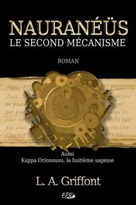 Nauraneus: Le Second Mecanisme (Paperback)