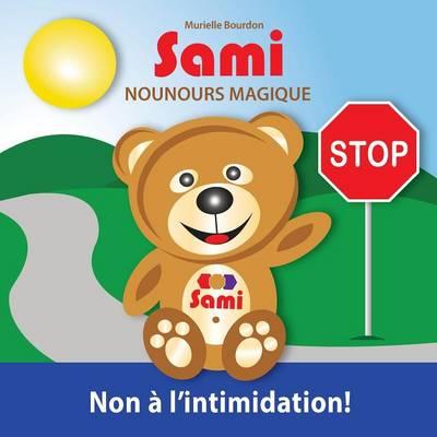 Sami Nounours Magique: Non   l'Intimidation! ( dition En Couleurs) - Sami Nounours Magique 2 (Paperback)