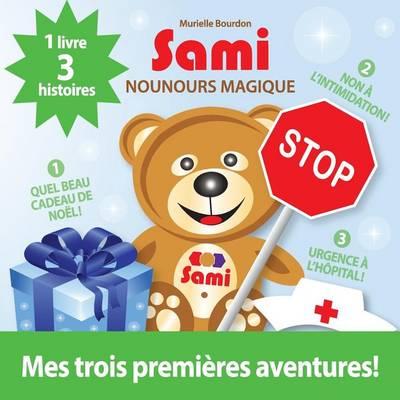Sami Nounours Magique: Mes Trois Premi res Aventures! ( dition En Couleurs) (Paperback)