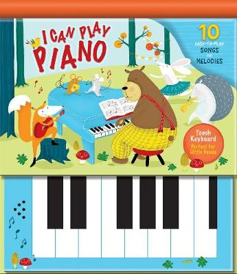 I Can Play Piano: 10 Easy-to-Play Songs and Melodies (Hardback)