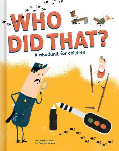 Who Did That? A Whodunit for Children (Hardback)