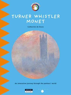 Turner Whistler Monet: An Interactive Journey Throughout the Painters' World (Paperback)