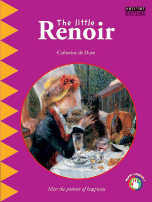 The little Renoir: Meet the painter of happiness (Paperback)
