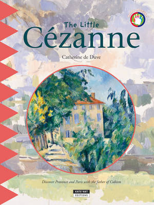 The Little Cezanne: Discover Provence and Paris with the Father of Cubism (Paperback)