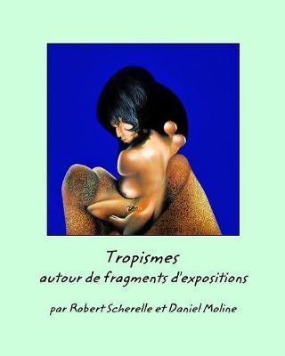 Tropismes Autour de Fragments D'Expositions (Paperback)