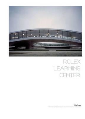 The Rolex Learning Center (Hardback)