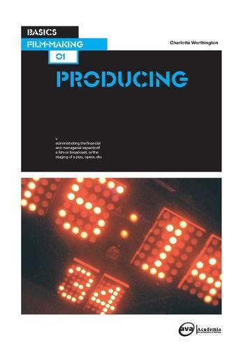 Basics Film-Making 01: Producing - Basics Filmmaking (Paperback)