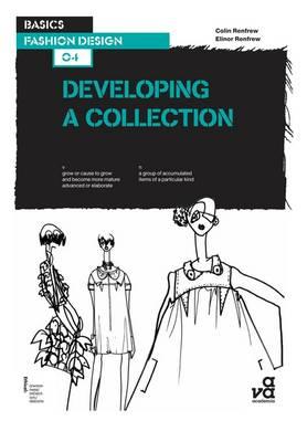 Basics Fashion Design 04: Developing a Collection - Basics Fashion Design 04 (Paperback)