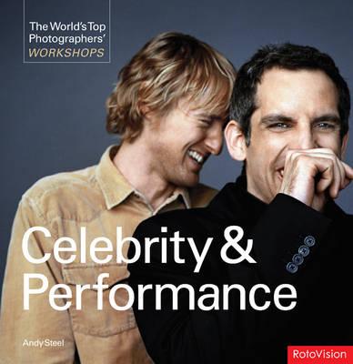 Celebrity and Performance - World's Top Photographers Workshops (Hardback)