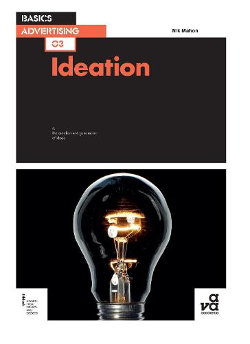 Basics Advertising 03: Ideation - Basics Advertising (Paperback)