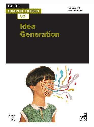 Basics Graphic Design 03: Idea Generation - Basics Graphic Design (Paperback)