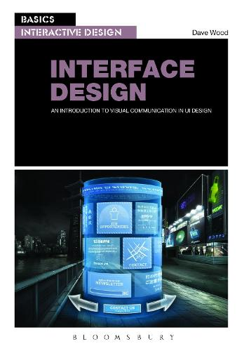 Basics Interactive Design: Interface Design: An introduction to visual communication in UI design - Basics Interactive Design (Paperback)