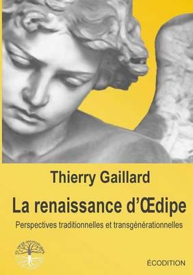 Le Renaissance D'Oedipe, Perspectives Traditionnelles Et Transgenerationnelles (Paperback)
