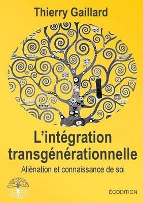 L'Integration Transgenerationnelle, Alienation Et Connaissance de Soi (Paperback)
