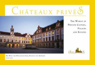 The World of Private Castles, Palaces and Estates: Die Welt Der Privaten Schlosser, Palaste Und Anwesen - Band Eins (Paperback)