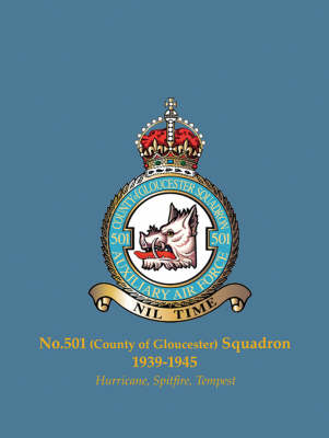 No.501 (County of Gloucester) Squadron, 1939-1945: Hurricane, Spitfire, Tempest - Famous Commonwealth Squadrons of WW2 (Paperback)