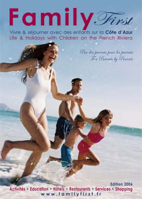 Family First: v. 1: Life and Holidays with Children on the French Riviera - Family First S. (Paperback)