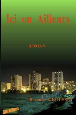 ICI Ou Ailleurs (Paperback)