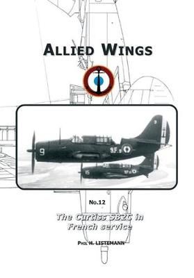 The Curtiss Sb2c in French Service - ALLIED WINGS (Paperback)