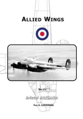 The Bristol Brigand - ALLIED WINGS (Paperback)