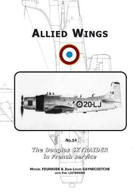The Douglas Skyraider in French Service - ALLIED WINGS (Paperback)