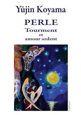 Perle: Tourment Et Amour Ardent (Paperback)