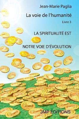 La Spiritualite Est Notre Voie D'Evolution (Paperback)