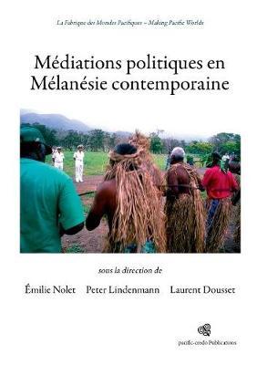 Mediations politiques en Melanesie contemporaine (Paperback)