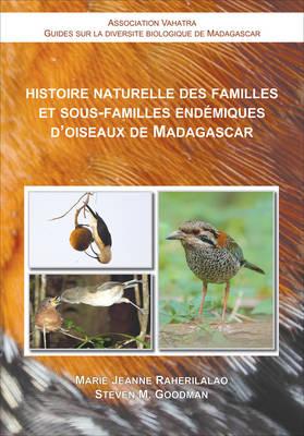Histoire Naturelle des Familles et Sous-Familles Endemiques d'Oiseaux de Madagascar (Paperback)