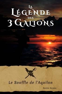 La Legende Des 3 Galions: Le Souffle de L'Aquilon (Paperback)