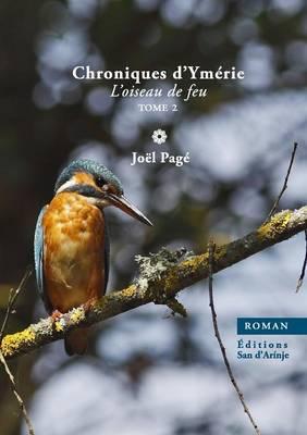 Chroniques D'Ymerie, L'Oiseau de Feu, Tome 2 (Paperback)