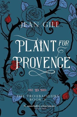 Plaint for Provence: 1152: Les Baux - Troubadours Quartet 3 (Paperback)