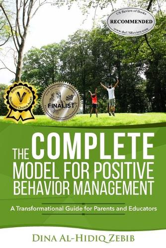 The Complete Model for Positive Behavior Management: A Transformational Guide for Parents and Educators (Paperback)